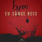 Play & Download Cu sânge rece by Byron | Napster
