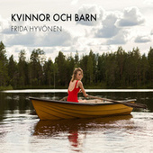 Play & Download Kvinnor och barn by Frida Hyvönen | Napster