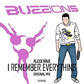 Play & Download I Remember Everything by Alexx Rave | Napster