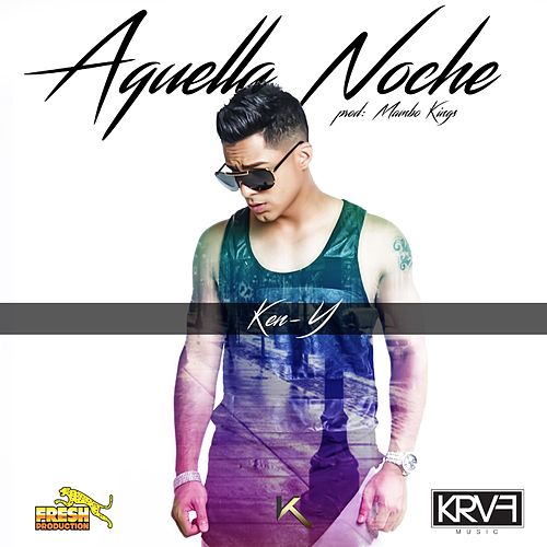 Play & Download Aquella Noche by Ken-Y | Napster