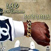Play & Download Play by La Rules by La The Darkman | Napster
