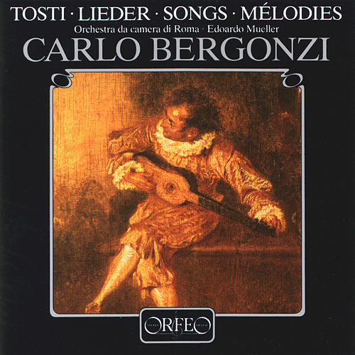 Tosti: Art Songs by Carlo Bergonzi