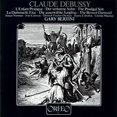 Play & Download Debussy: L'enfant prodigue, L. 57 & La damoiselle élue, L. 62 by Various Artists | Napster