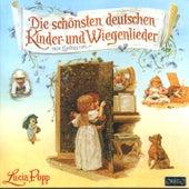 Die schönsten deutschen Kinder- und Wiegenlieder by Lucia Popp