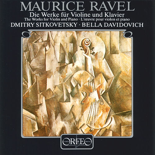 Play & Download Ravel: The Works for Violin & Piano by Dmitry Sitkovetsky | Napster