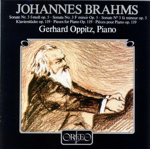 Brahms: Piano Sonata No. 3, Op. 5 & 4 Klavierstücke, Op. 119 von Gerhard Oppitz