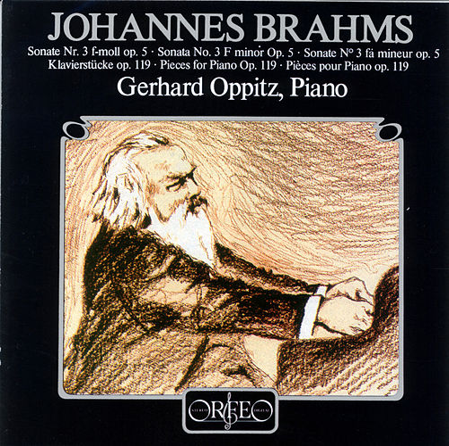 Brahms: Piano Sonata No. 3, Op. 5 & 4 Klavierstücke, Op. 119 by Gerhard Oppitz