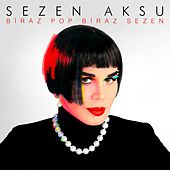 Play & Download Biraz Pop Biraz Sezen by Sezen Aksu | Napster