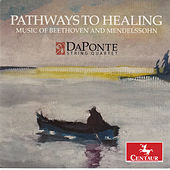 Play & Download Pathways to Healing: Music of Beethoven & Mendelssohn by Daponte String Quartet | Napster