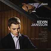 Ravel, Escaich, Liszt, Rachmaninoff & Ligeti: Works for Piano by Kevin Jansson