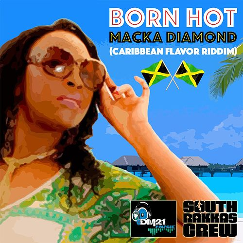 Play & Download Born Hot by Macka Diamond | Napster