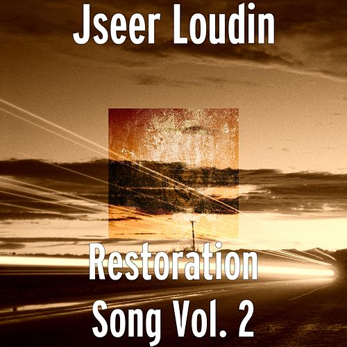 Play & Download Restoration Song, Vol. 2 by Jseer Loudin | Napster