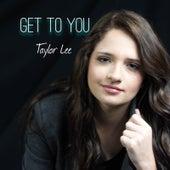 Get to You de Taylor Lee