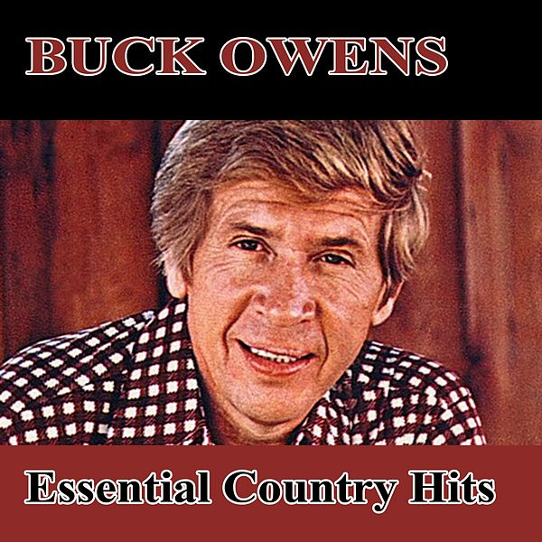 Buck Owens - Essential Early Recordings