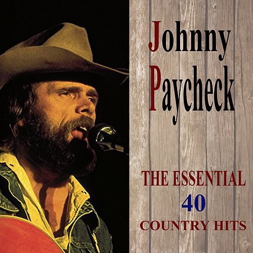 Play & Download The Essential-40 Country Hits by Johnny Paycheck | Napster