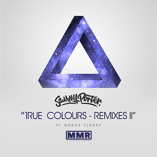 True Colours (Remixes II) by Sammy Porter