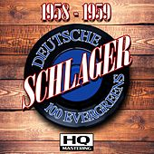 Deutsche Schlager 1958 - 1959 (100 Evergreens HQ Mastering) by Various Artists