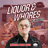 Liqour & Whores (Original Mix) by Bubbles