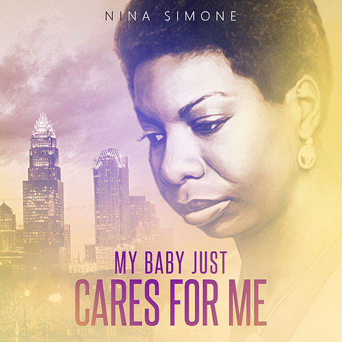 My Baby Just Cares For Me von Nina Simone