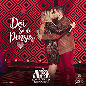 Play & Download Dói Só De Pensar by Maria Cecília & Rodolfo | Napster