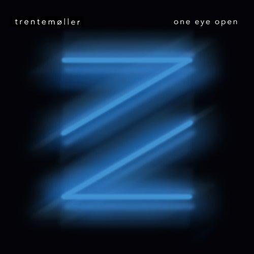 One Eye Open by Trentemøller