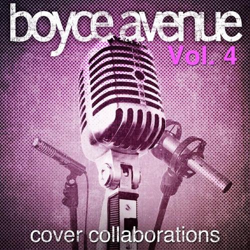 Cover Collaborations, Vol. 4 di Boyce Avenue
