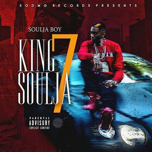 King Soulja 7 by Soulja Boy