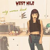 Play & Download Only Women Bleed by West Nile | Napster