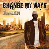 Play & Download Change My Ways by Fabian | Napster