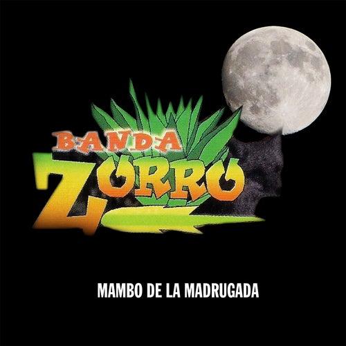 Play & Download Mambo de la Madrugada by Banda Zorro | Napster
