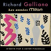 Les années Milan (D'Édith Piaf à Astor Piazzolla) by Richard Galliano