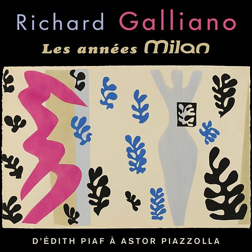 Play & Download Les années Milan (D'Édith Piaf à Astor Piazzolla) by Richard Galliano | Napster
