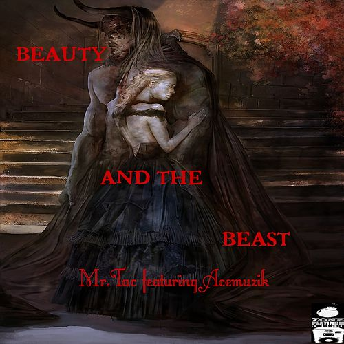 Beauty and the Beast by Mr. Tac