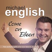 Play & Download Come On Eileen by Michael English | Napster
