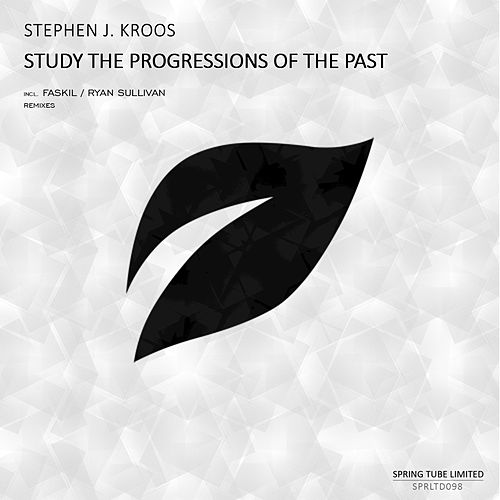 Study the Progressions of the Past by Stephen J. Kroos