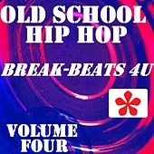Play & Download Old School Hip Hop, Vol. 4 by Various Artists | Napster