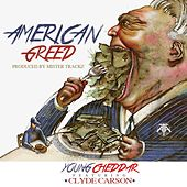 American Greed by Young Cheddar