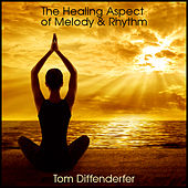 The Healing Aspect of Melody & Rhythm by Tom Diffenderfer