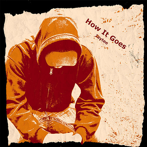 Play & Download How It Goes by Jay Tee | Napster
