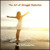 The Art of Struggle Reduction by Tom Diffenderfer