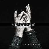 Mercy Now by David Watson