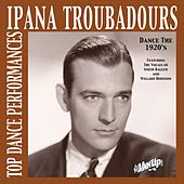 Play & Download Ipana Troubadours—Top Dance Performances of the 1920s by Ipana Troubadours | Napster
