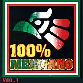 Play & Download 100% Mexicano, Vol. 1 by Various Artists | Napster