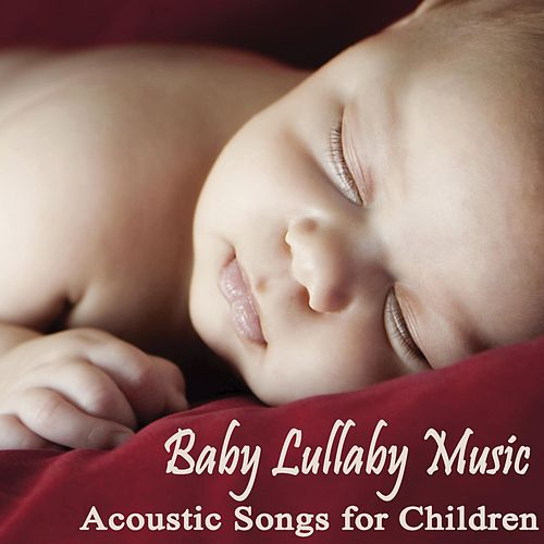 Baby Lullabye Music - Acoustic Songs for Children by The O'Neill Brothers Group