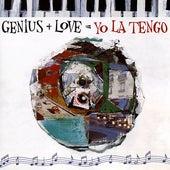 Play & Download Genius + Love = Yo La Tengo by Yo La Tengo | Napster