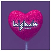 Play & Download My Love by Biglouis | Napster