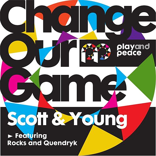 Change Our Game (feat. Rocks & Quendryk) by Scott