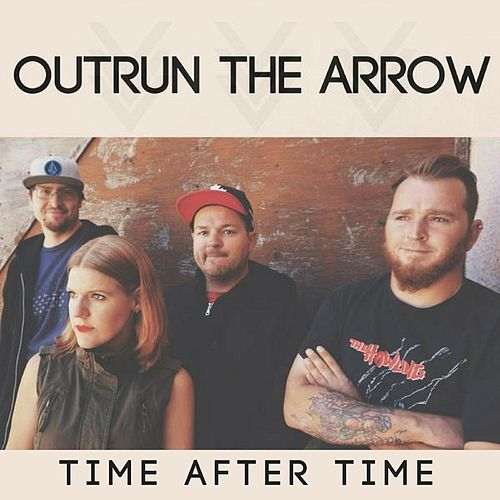 Time After Time by Outrun the Arrow