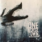 Play & Download Six Feet of Snow by One Horse Town | Napster