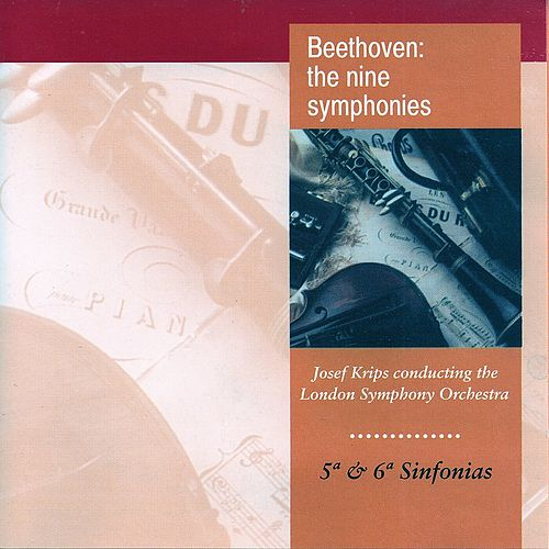 Beethoven: The Nine Symphonies No. 5, No. 6 by Josef Krips